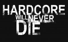 HARDCORE Will Never Die / 1680x1050